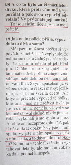 Úryvek z rozhovoru podplukovníka Karla Daňhela pro sobotní (21.7. 2012) LN